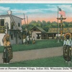 Scene at Parsons' Indian Village, Indian Hill Trading Post, Wisc